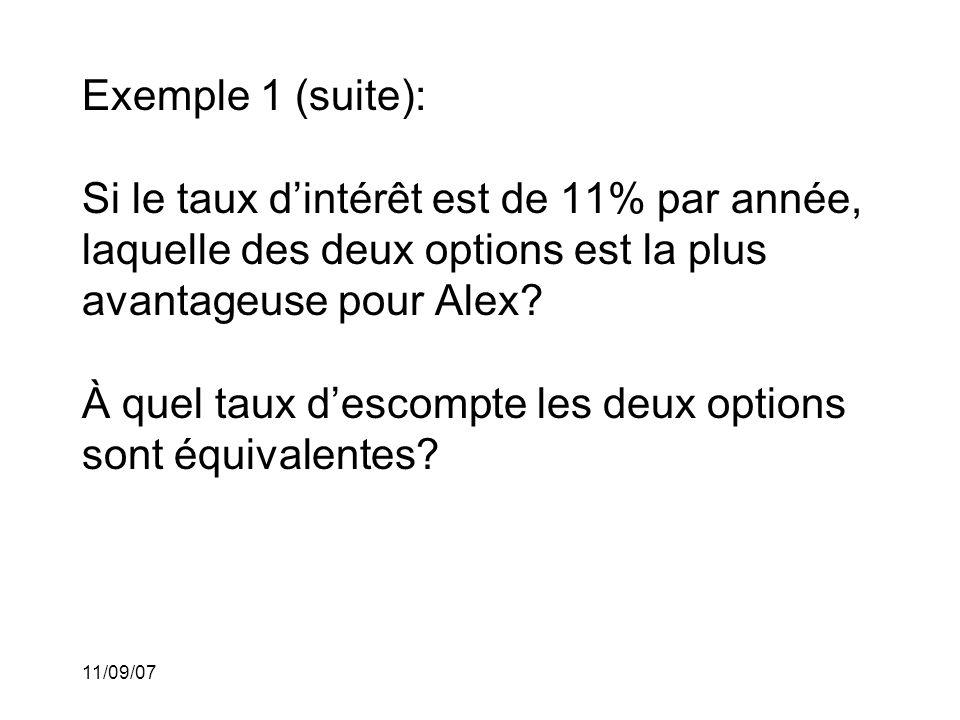 Exemple 1 (suite): Si le taux d'intérêt est de 11% par année, laquelle des deux options est la plus avantageuse pour Alex À quel taux d'escompte les deux options sont équivalentes