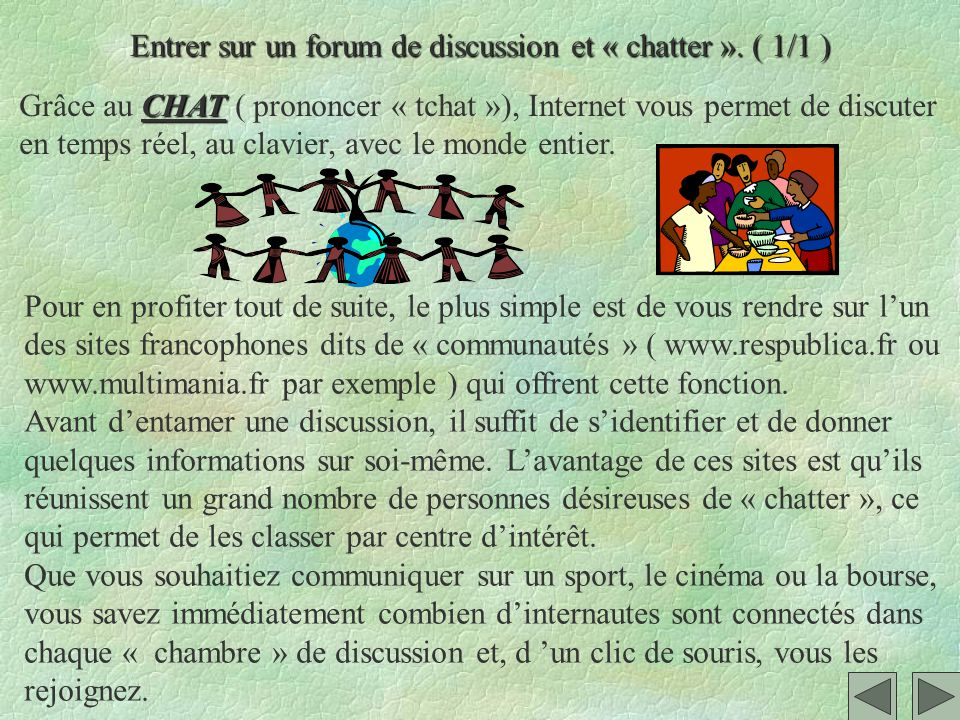 Entrer sur un forum de discussion et « chatter ». ( 1/1 )