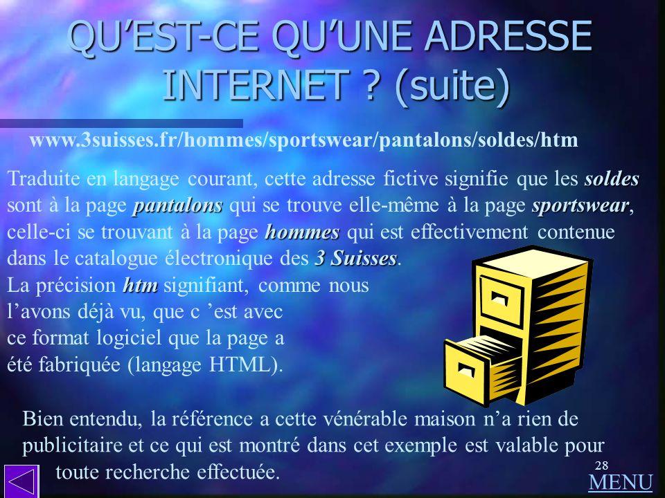 QU'EST-CE QU'UNE ADRESSE INTERNET (suite)