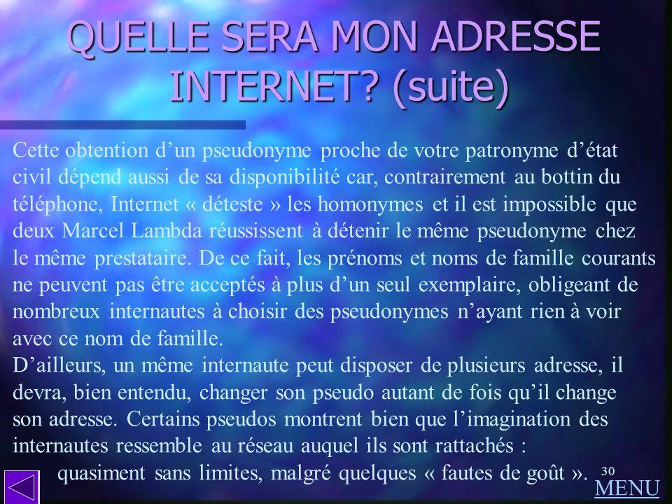 QUELLE SERA MON ADRESSE INTERNET (suite)