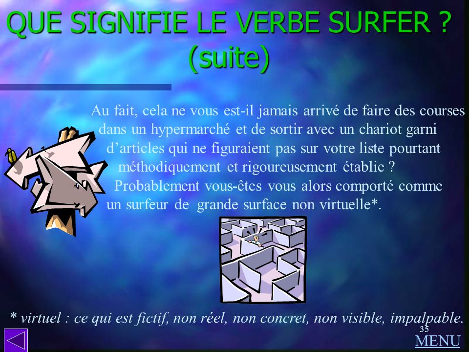 QUE SIGNIFIE LE VERBE SURFER (suite)