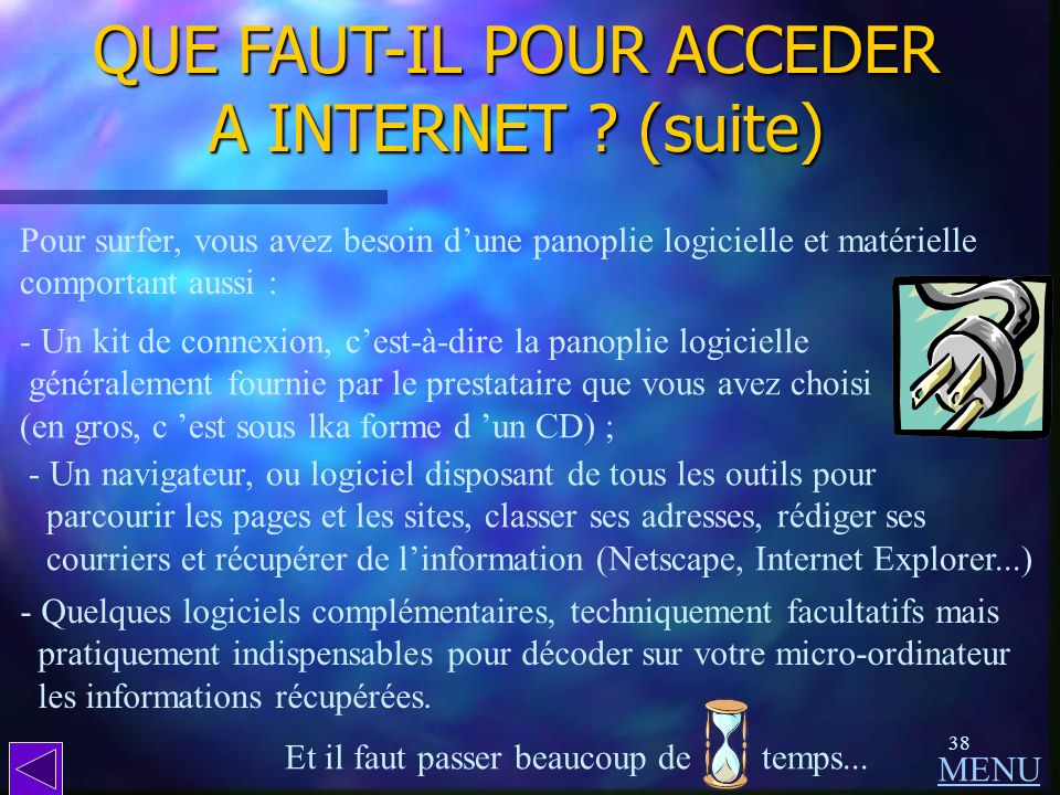 QUE FAUT-IL POUR ACCEDER A INTERNET (suite)
