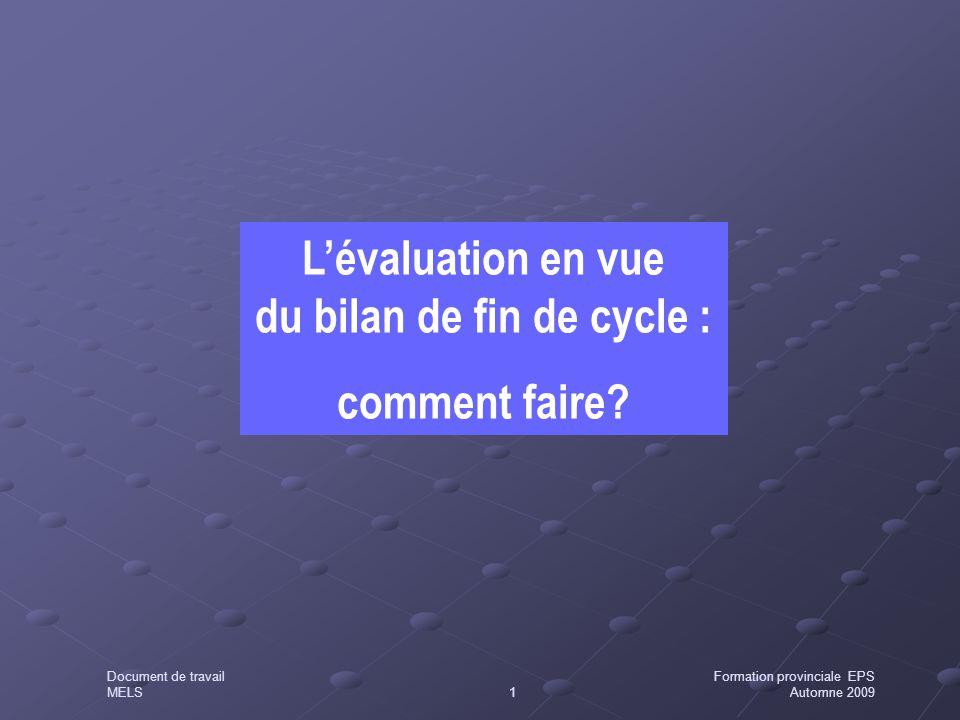 L'évaluation en vue du bilan de fin de cycle :