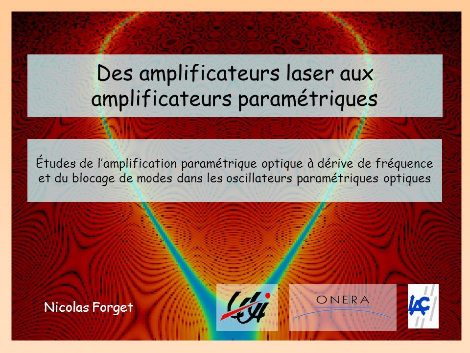 Des amplificateurs laser aux amplificateurs paramétriques