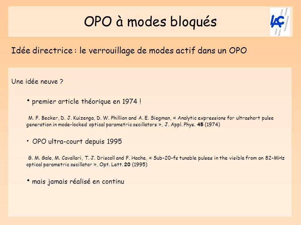 OPO à modes bloqués Idée directrice : le verrouillage de modes actif dans un OPO. Une idée neuve