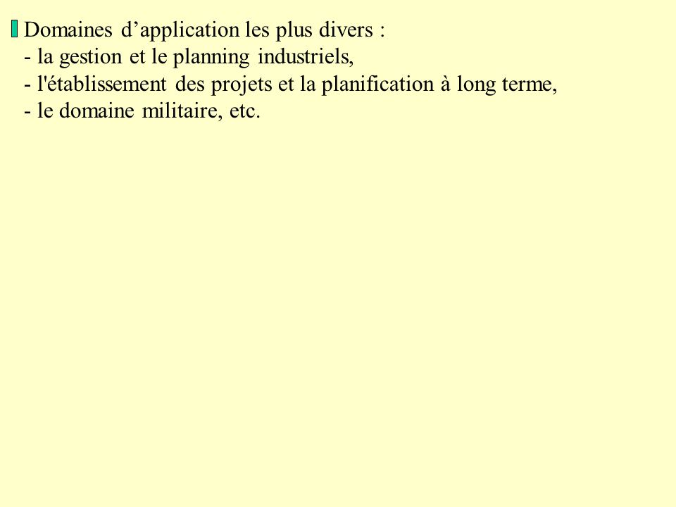 Domaines d'application les plus divers :