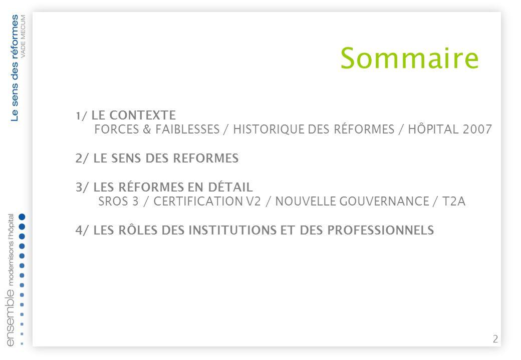 Sommaire 2/ LE SENS DES REFORMES 3/ LES RÉFORMES EN DÉTAIL