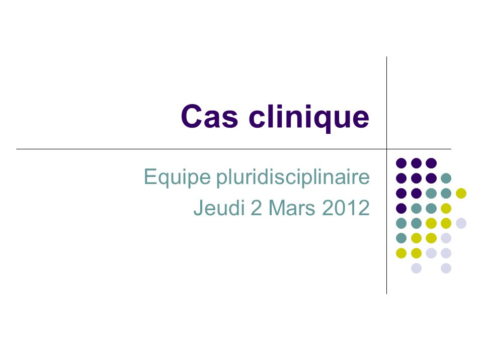 Equipe pluridisciplinaire Jeudi 2 Mars 2012
