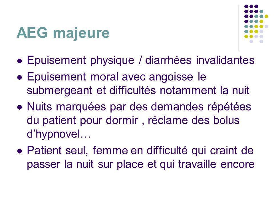AEG majeure Epuisement physique / diarrhées invalidantes