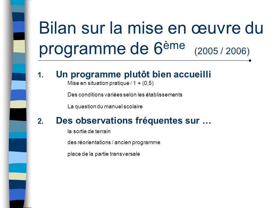 Bilan sur la mise en œuvre du programme de 6ème (2005 / 2006)