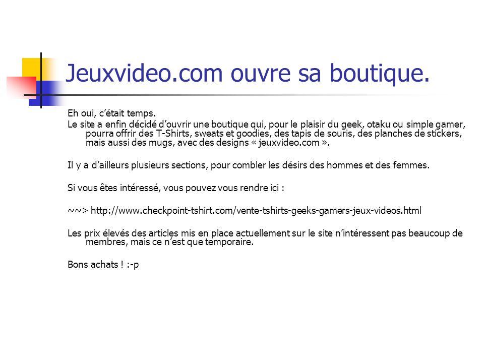 Jeuxvideo.com ouvre sa boutique.