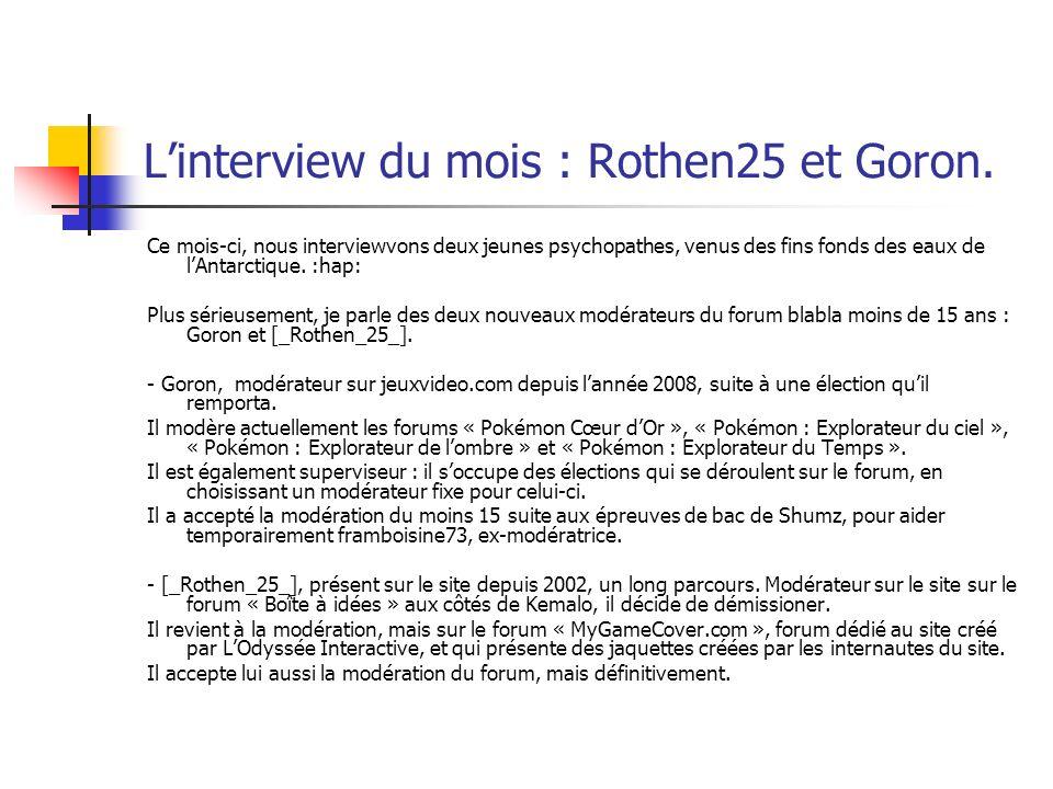 L'interview du mois : Rothen25 et Goron.