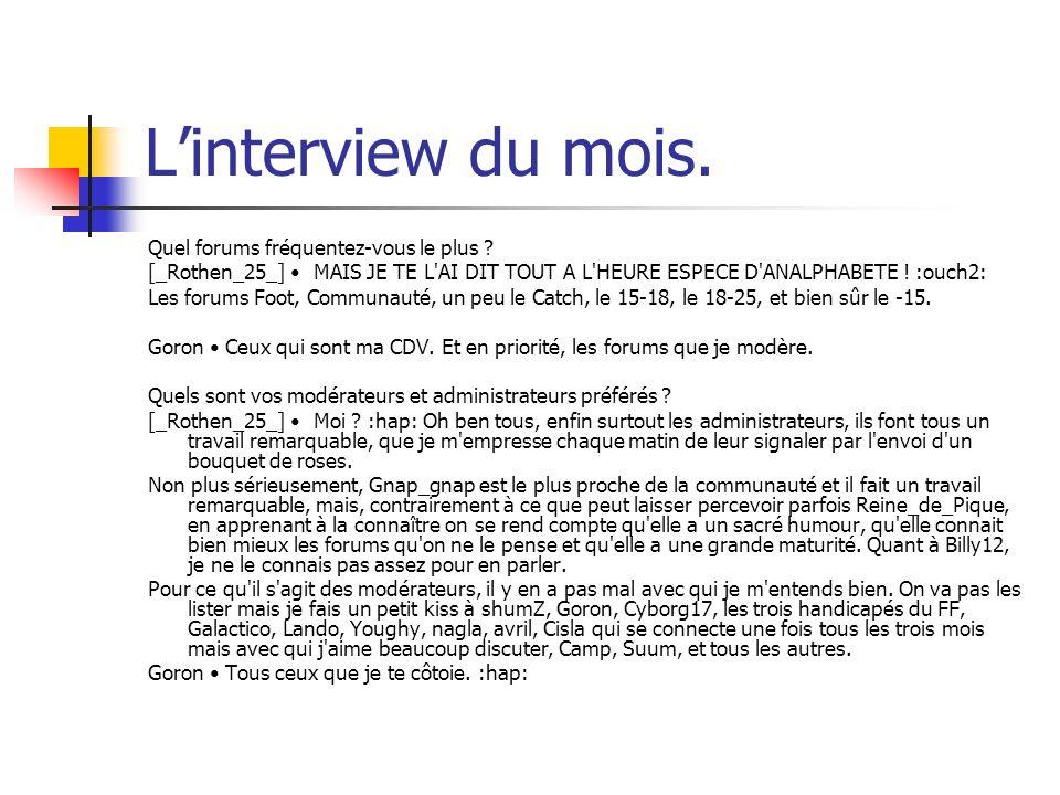 L'interview du mois. Quel forums fréquentez-vous le plus