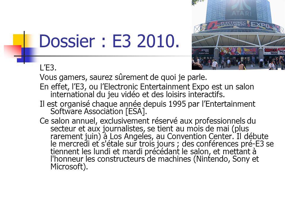 Dossier : E3 2010. L'E3. Vous gamers, saurez sûrement de quoi je parle.
