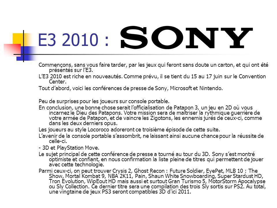 E3 2010 : Sony. Commençons, sans vous faire tarder, par les jeux qui feront sans doute un carton, et qui ont été présentés sur l'E3.