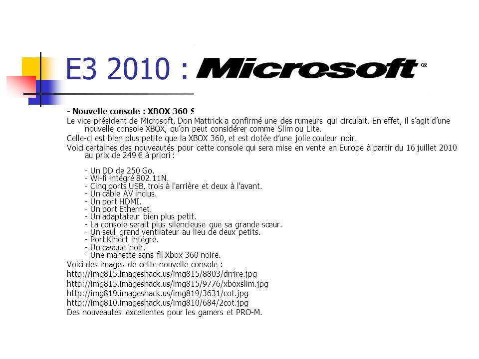 E3 2010 : - Nouvelle console : XBOX 360 Slim ou Lite.