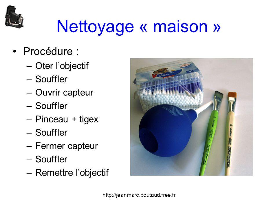 Nettoyage « maison » Procédure : Oter l'objectif Souffler