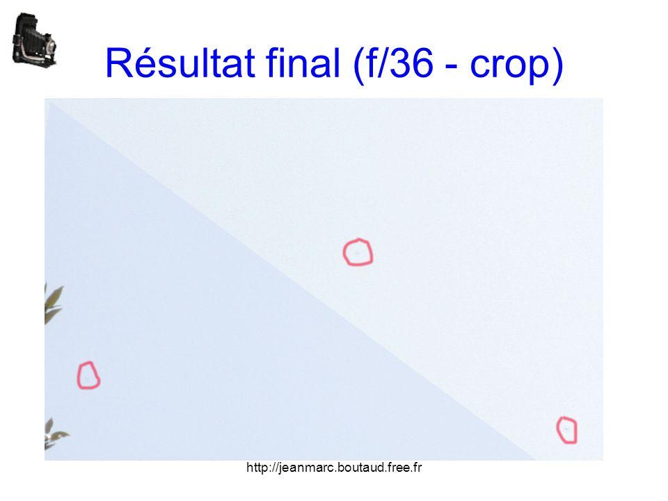 Résultat final (f/36 - crop)