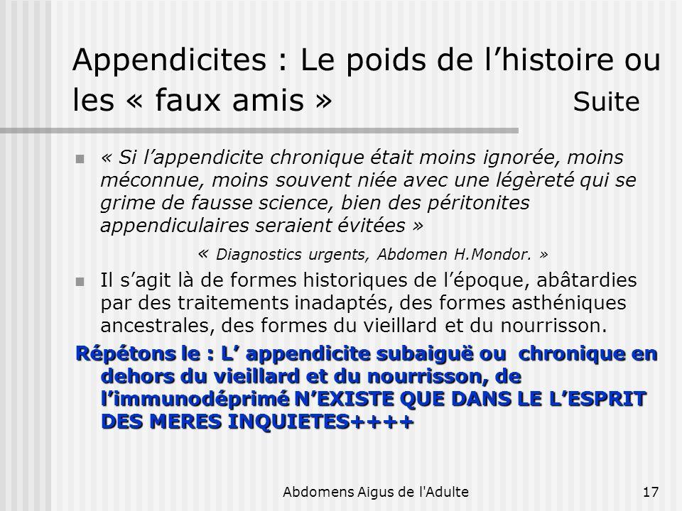 Appendicites : Le poids de l'histoire ou les « faux amis » Suite