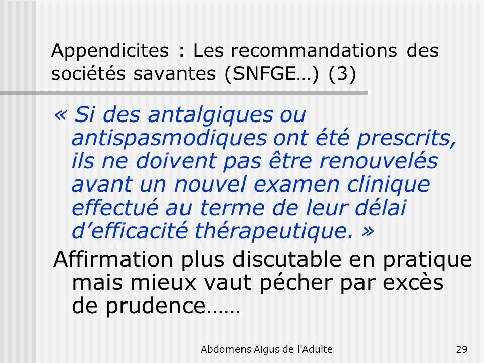 Appendicites : Les recommandations des sociétés savantes (SNFGE…) (3)