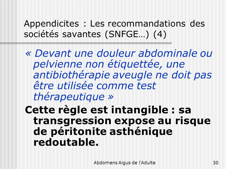 Appendicites : Les recommandations des sociétés savantes (SNFGE…) (4)