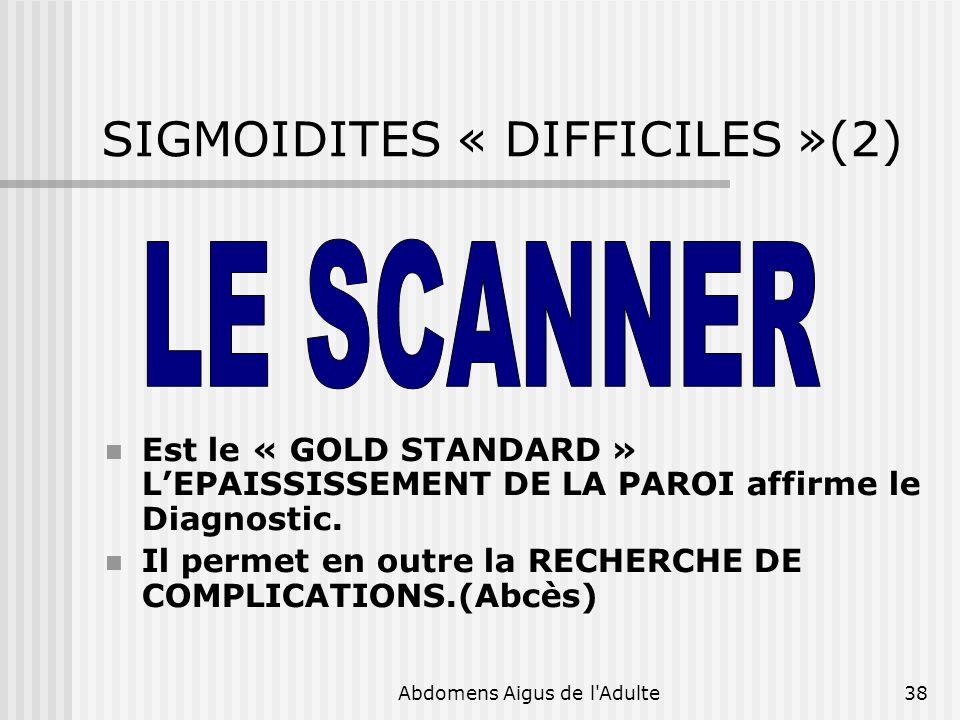 SIGMOIDITES « DIFFICILES »(2)
