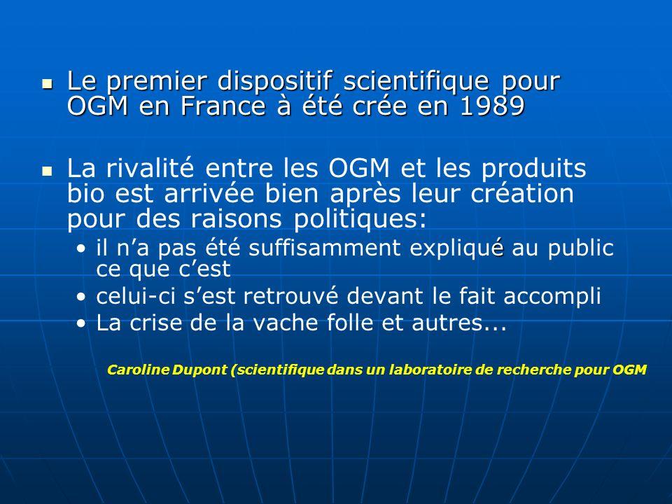 Le premier dispositif scientifique pour OGM en France à été crée en 1989