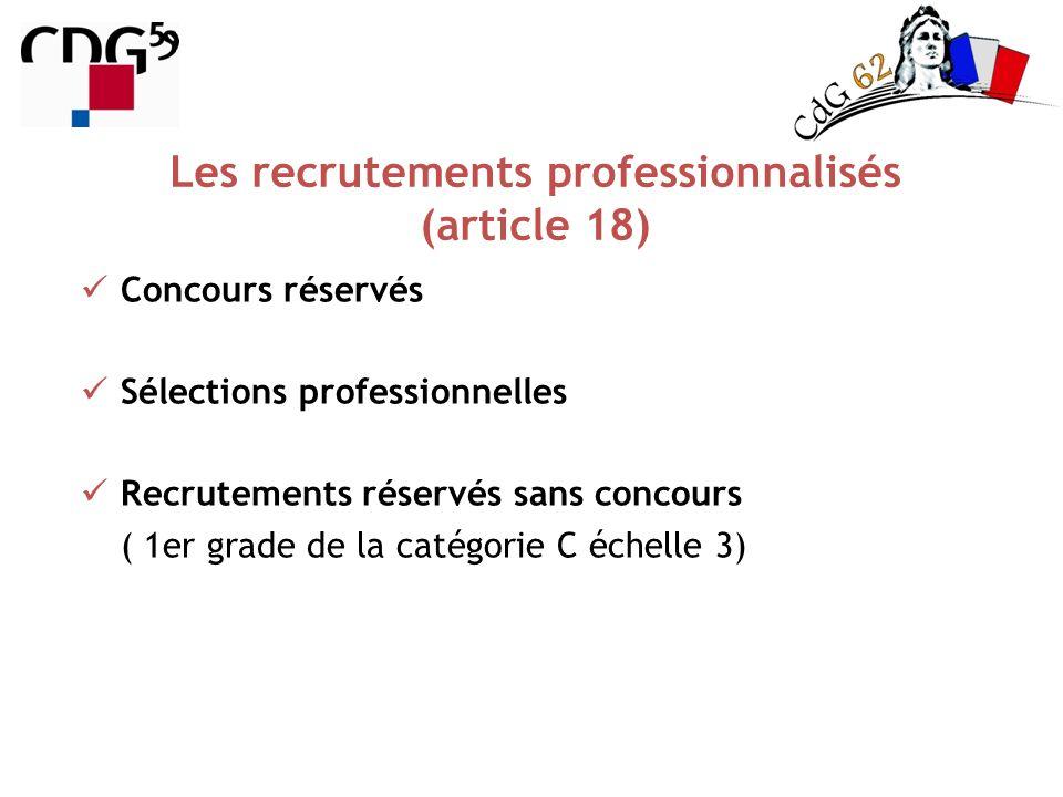 Les recrutements professionnalisés (article 18)