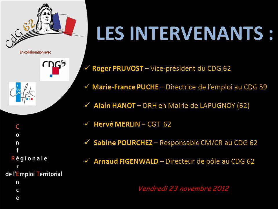 LES INTERVENANTS : Roger PRUVOST – Vice-président du CDG 62