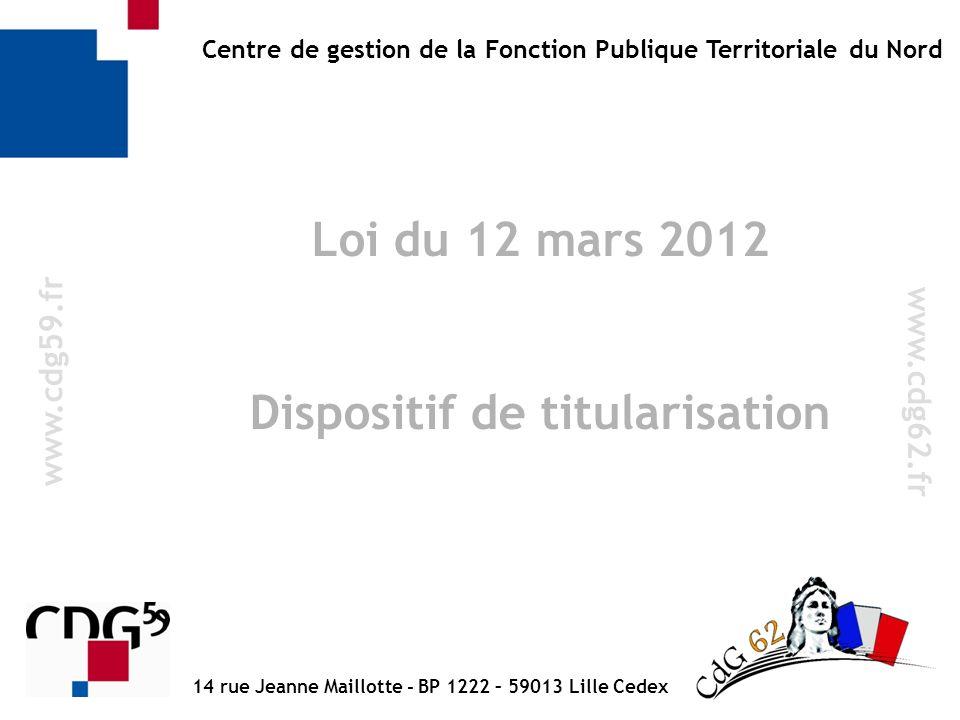 Loi du 12 mars 2012 Dispositif de titularisation