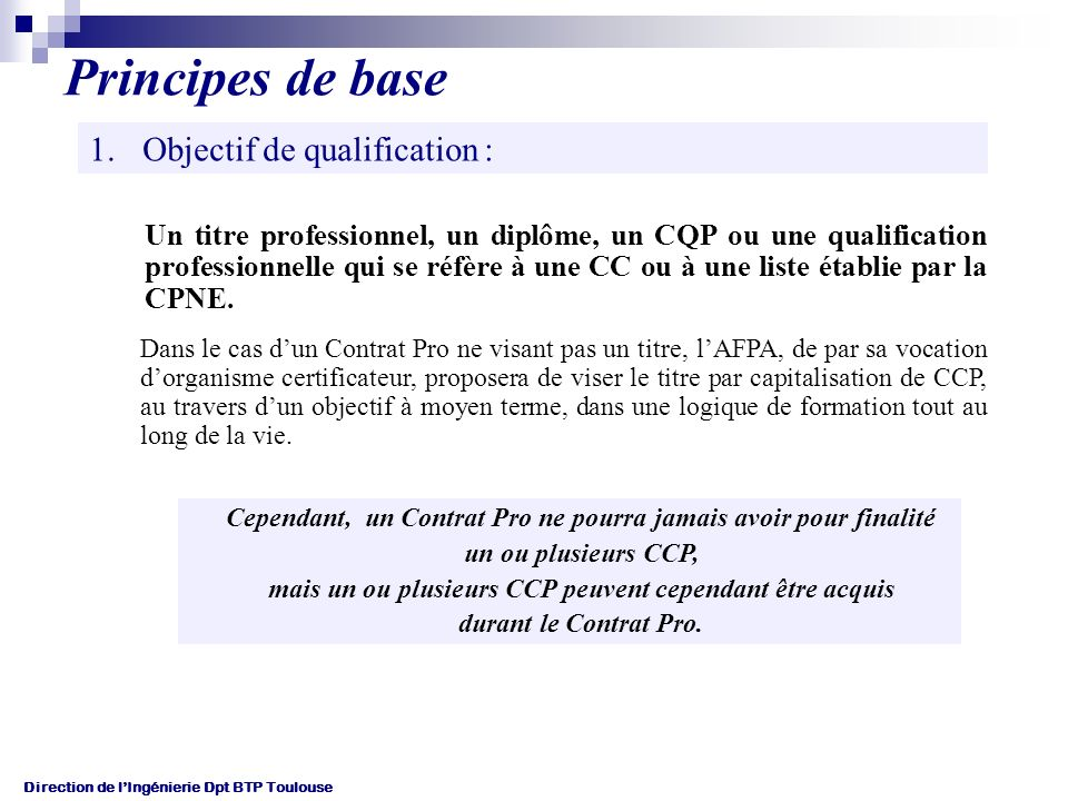Principes de base Objectif de qualification :