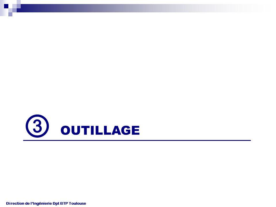 ③ OUTILLAGE Direction de l'Ingénierie Dpt BTP Toulouse