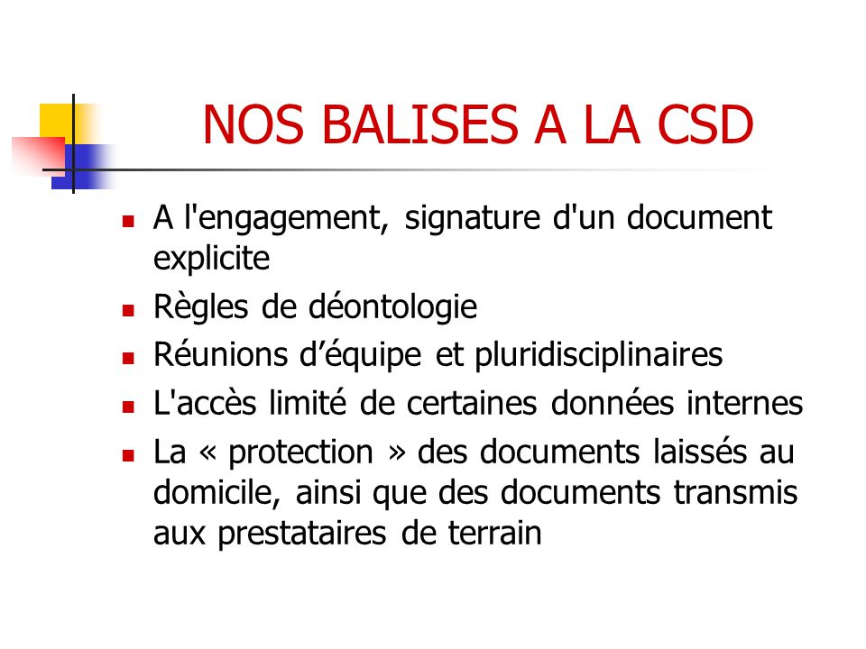 NOS BALISES A LA CSD A l engagement, signature d un document explicite