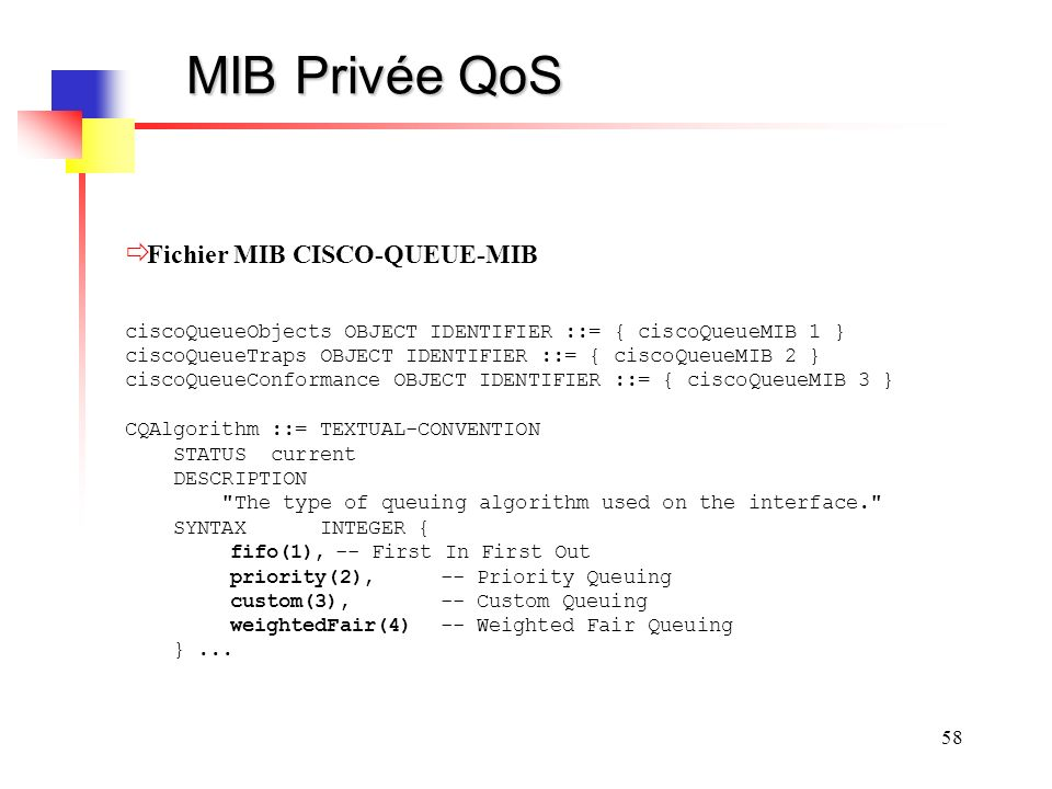 MIB Privée QoS Fichier MIB CISCO-QUEUE-MIB