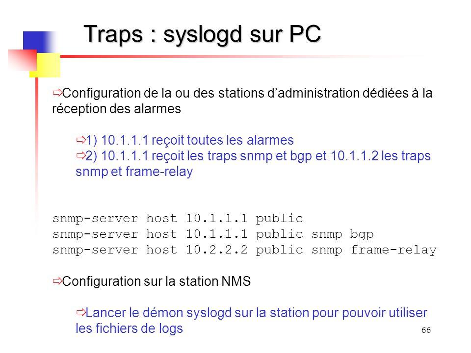 Traps : syslogd sur PC Configuration de la ou des stations d'administration dédiées à la réception des alarmes.
