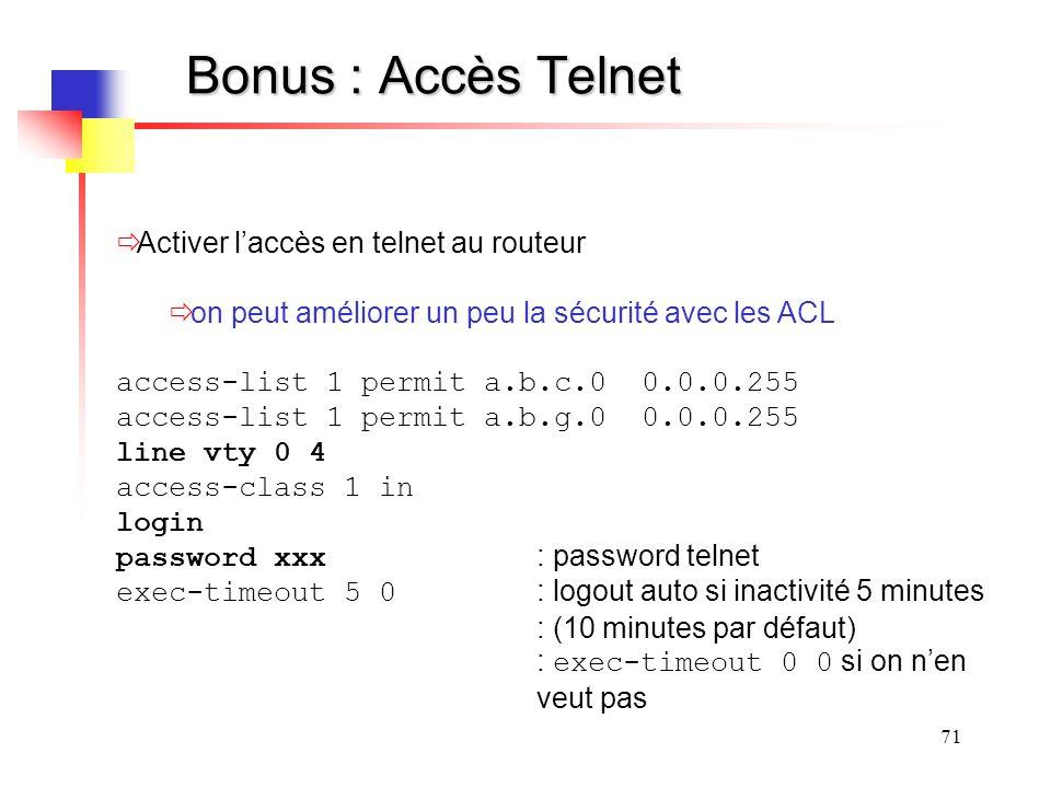 Bonus : Accès Telnet Activer l'accès en telnet au routeur
