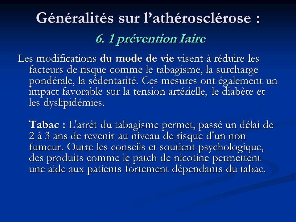 Généralités sur l'athérosclérose : 6. 1 prévention Iaire
