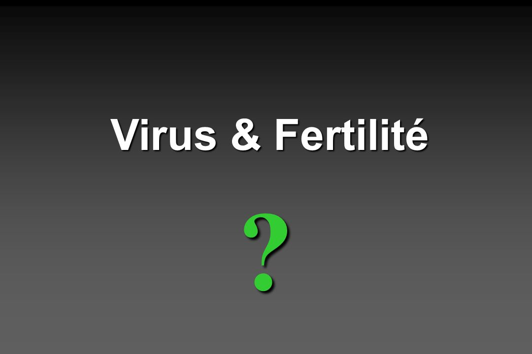 Virus & Fertilité