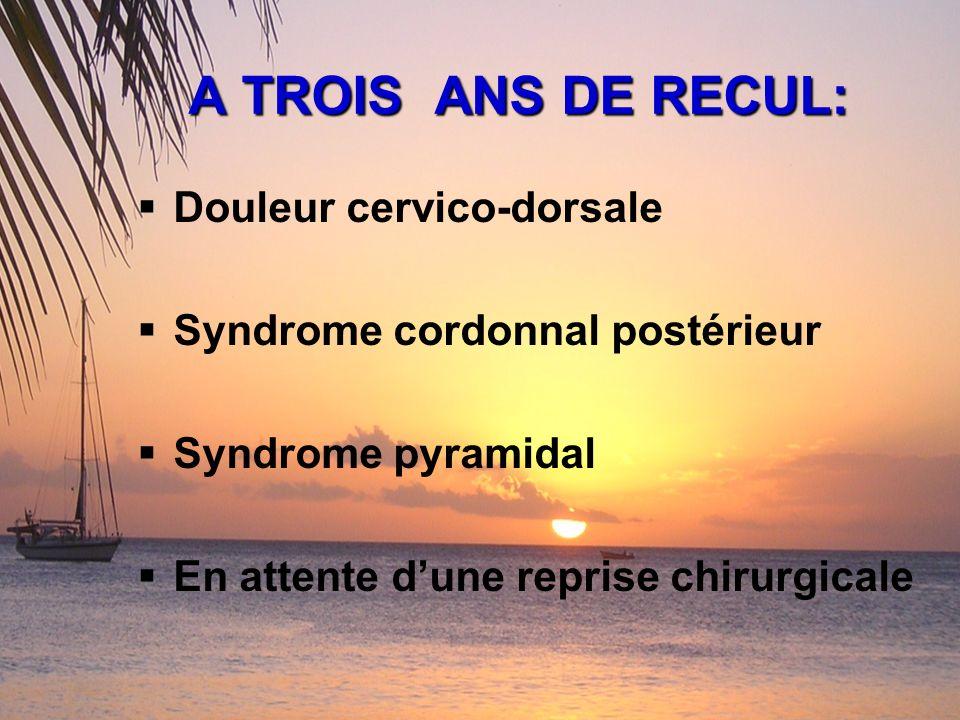 A TROIS ANS DE RECUL: Douleur cervico-dorsale