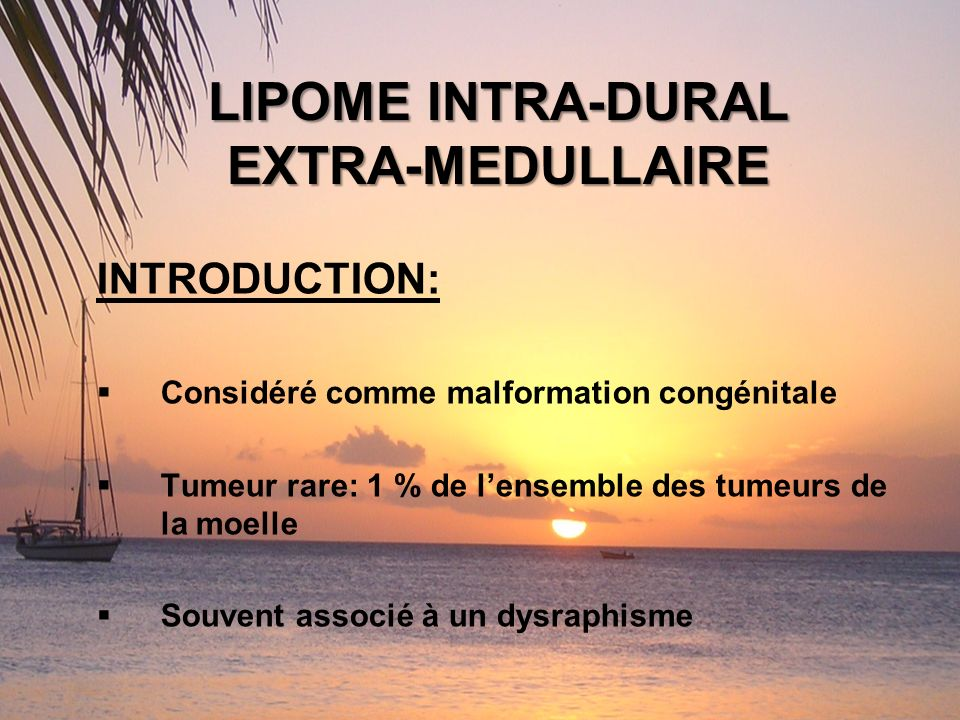 LIPOME INTRA-DURAL EXTRA-MEDULLAIRE