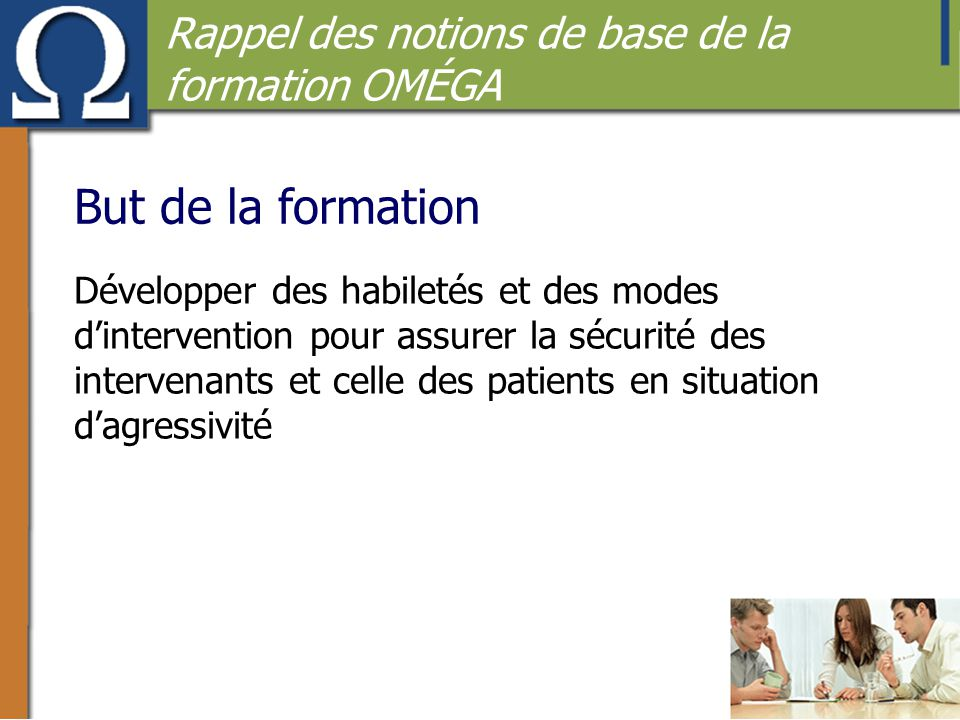 But de la formation Rappel des notions de base de la formation OMÉGA