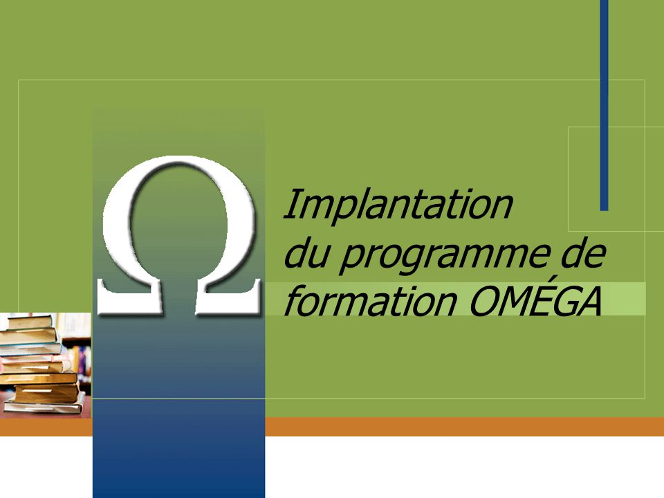 Implantation du programme de formation OMÉGA