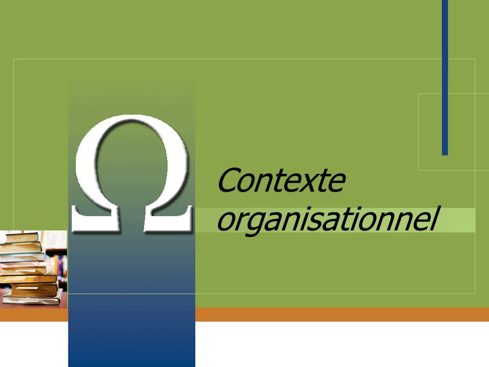 Contexte organisationnel