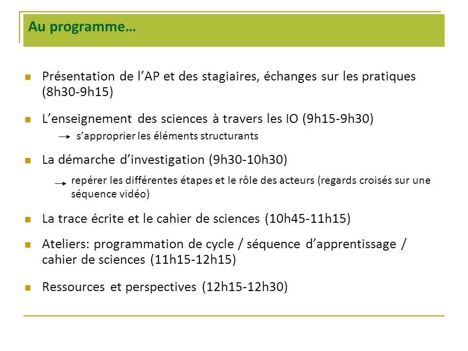 Au programme… Présentation de l'AP et des stagiaires, échanges sur les pratiques (8h30-9h15)