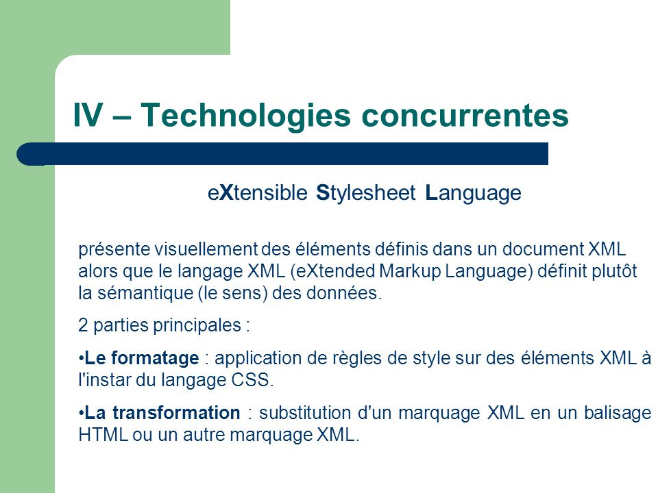IV – Technologies concurrentes