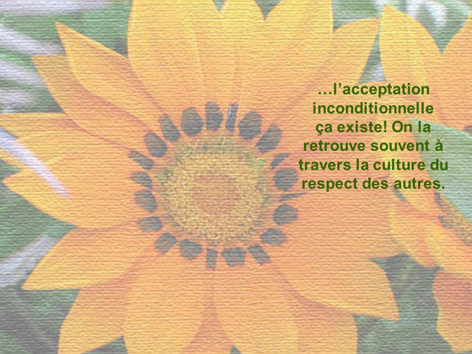 …l'acceptation inconditionnelle ça existe