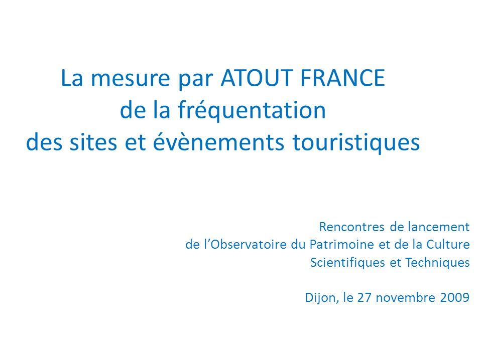 La mesure par ATOUT FRANCE de la fréquentation des sites et évènements touristiques