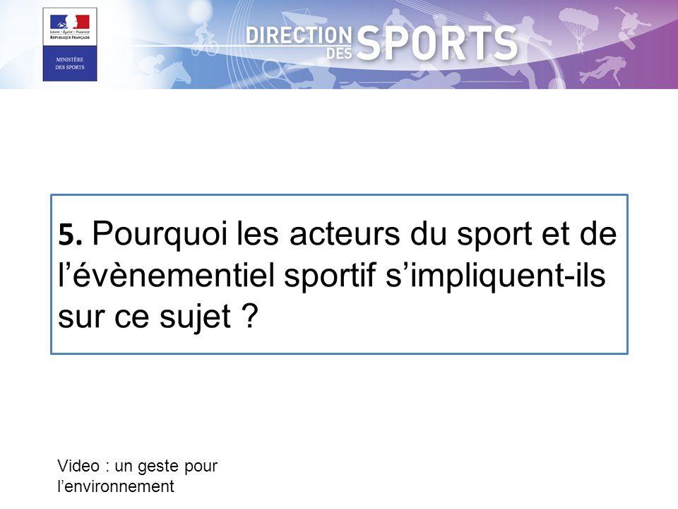5. Pourquoi les acteurs du sport et de l'évènementiel sportif s'impliquent-ils sur ce sujet