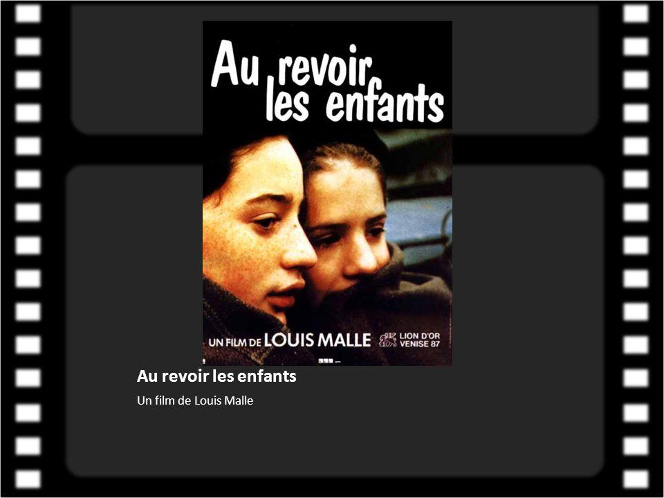 Au revoir les enfants Un film de Louis Malle