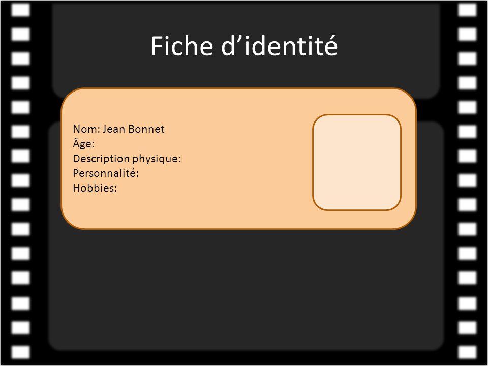 Fiche d'identité Nom: Jean Bonnet Âge: Description physique: